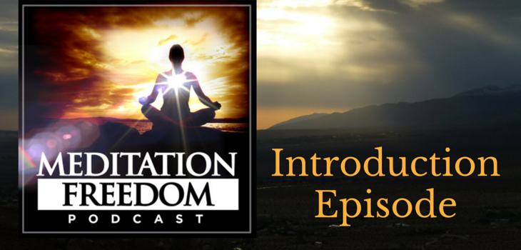 MF 001 Introduction to Meditation Freedom Podcast