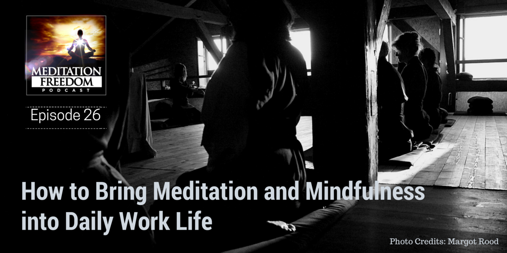MF 26 – How to Easily Bring Meditation into Your Workplace!