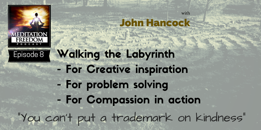 MF 008 John Hancock – Walking the Labyrinth as Spiritual Practice