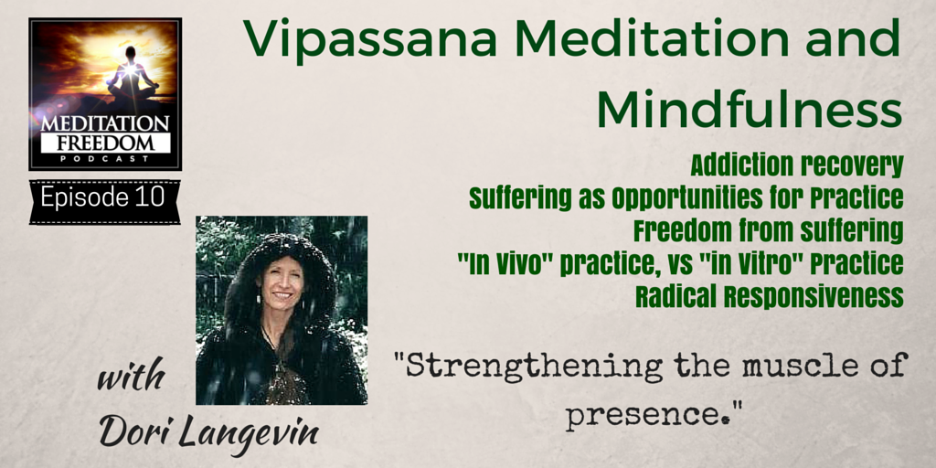 MF 10 – Dori Langevin – Vipassana Meditation Teacher Interview