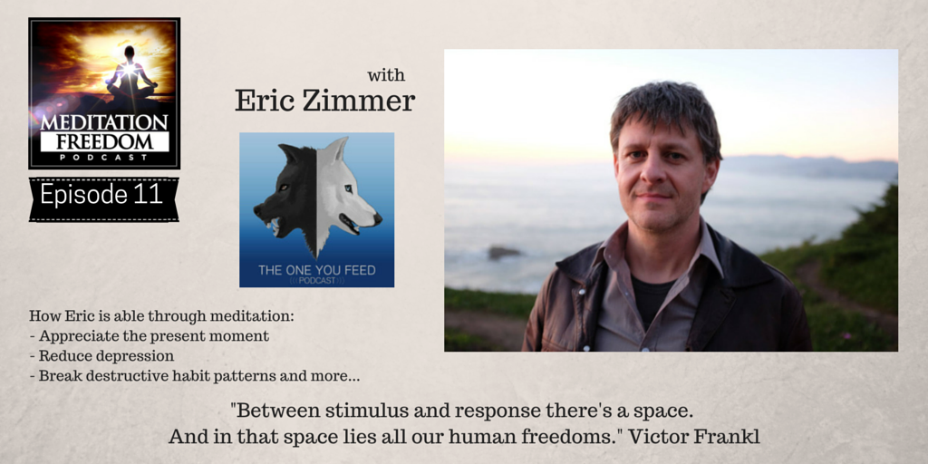 MF 11 – Which Wolf is the One You Feed? With Eric Zimmer of the oneyoufeed Podcast