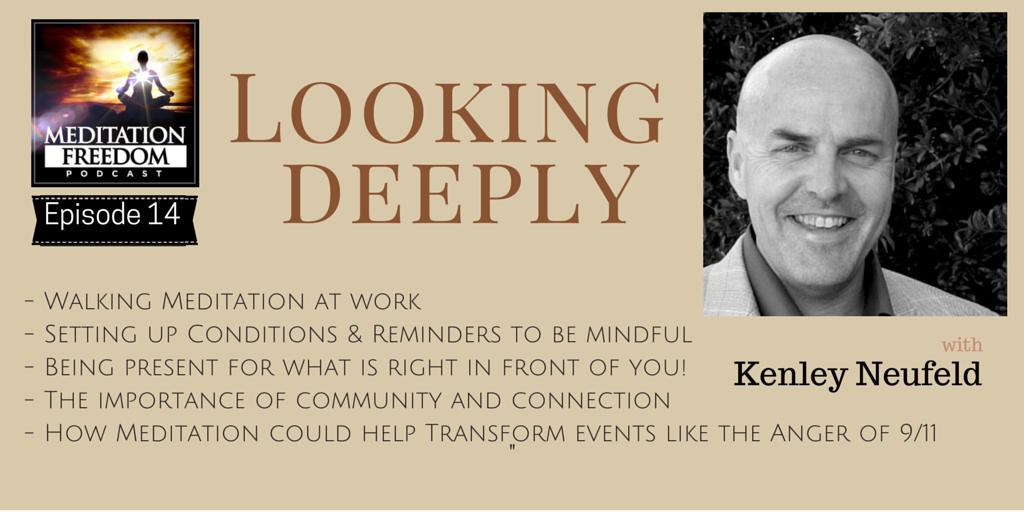 MF 14 – Kenley Neufeld – Deer Park Buddhist Mindfulness Community