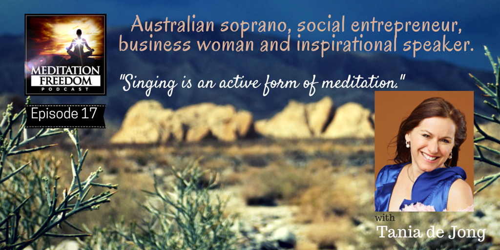 MF 17 – Tania de Jong Australian soprano, social entrepreneur, business woman and motivational speaker