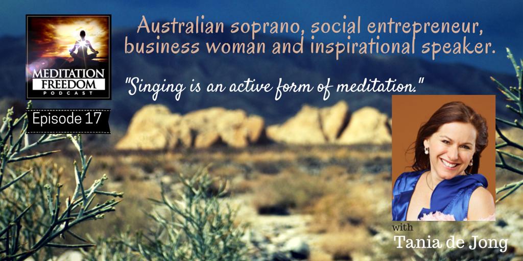 MF 17 – Tania de Jong Australian soprano, social entrepreneur, business woman and motivational speaker