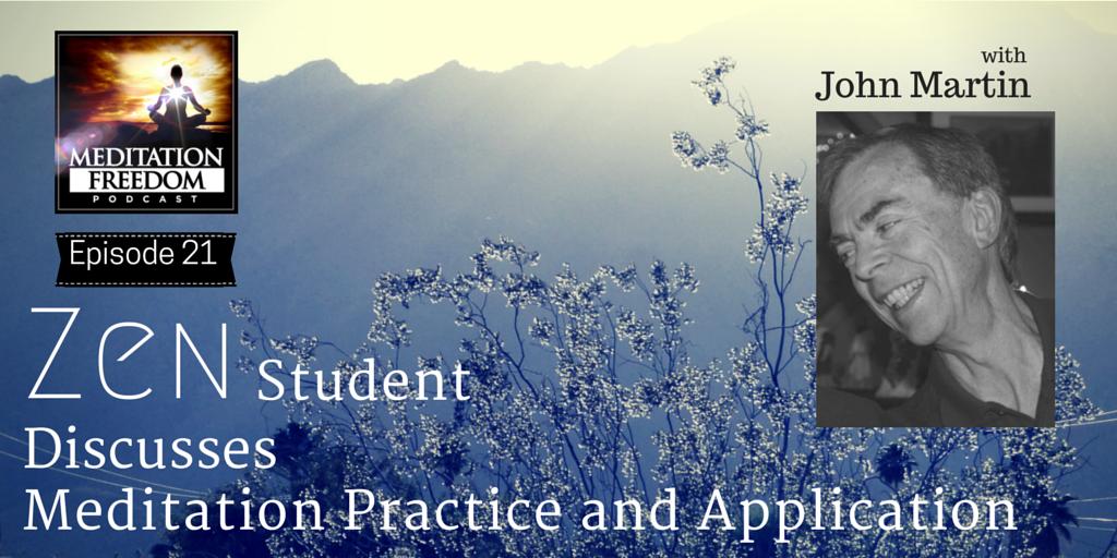MF 21 – John Martin Zen Buddhist Student