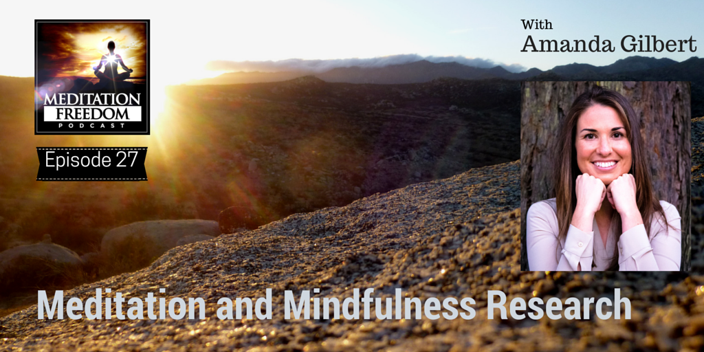 MF 27 – Amanda Gilbert – Meditation and Mindfulness Researcher at UCSF