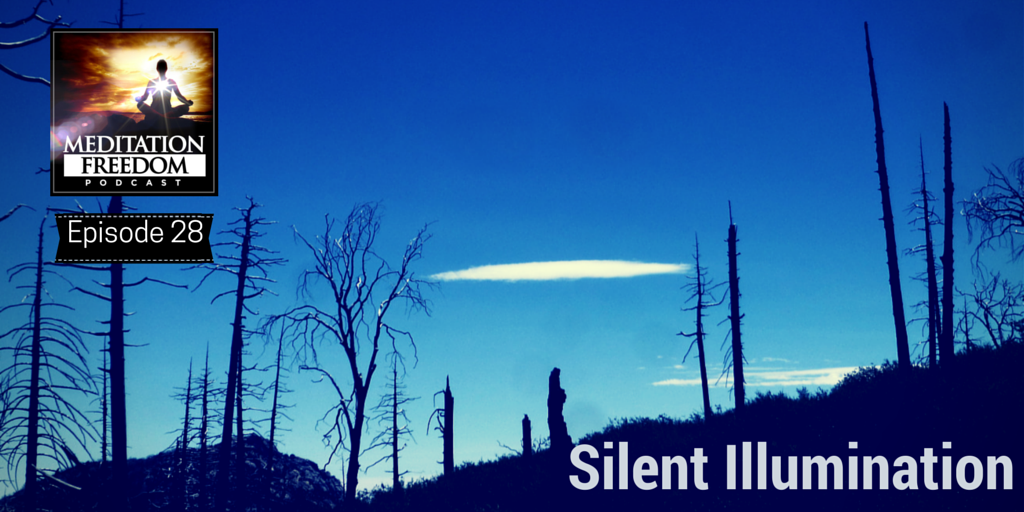 EP 28 – Silent Illumination – What is the function of serenity and stillness?