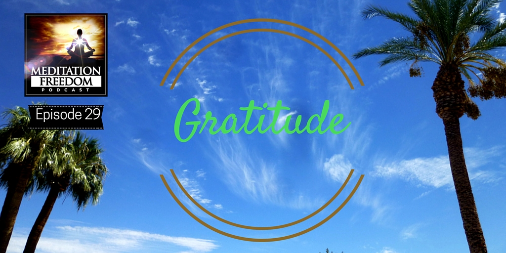 MF 29 – Thoughts and Tips for Cultivating Gratitude