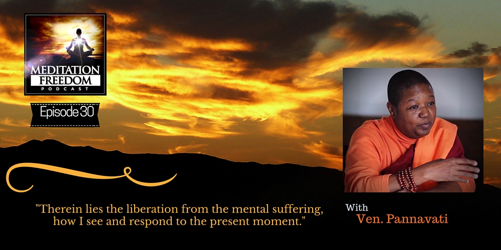 Ep 30 – Liberation from Mental Suffering with Buddhist Female Monk Ven Pannavati