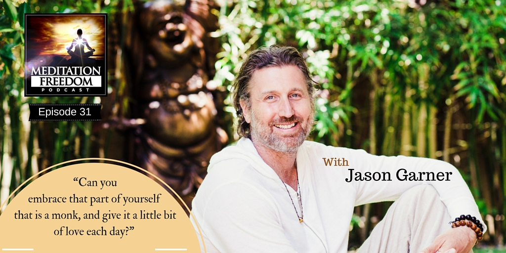 Ep 31 – From Rags to Riches to Opening the Heart with Jason Garner
