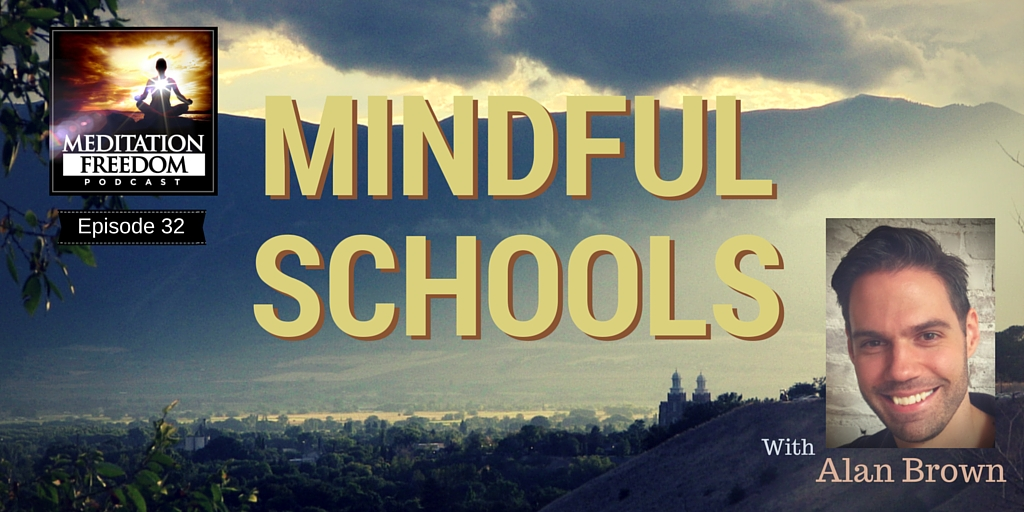 Ep 32 – Mindfulness in Schools and Education with Alan Brown