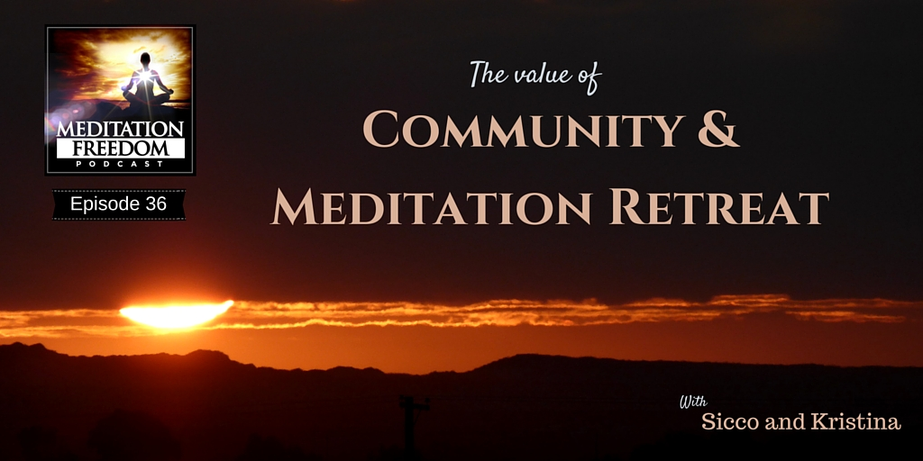 Ep 36 Value of community and retreat