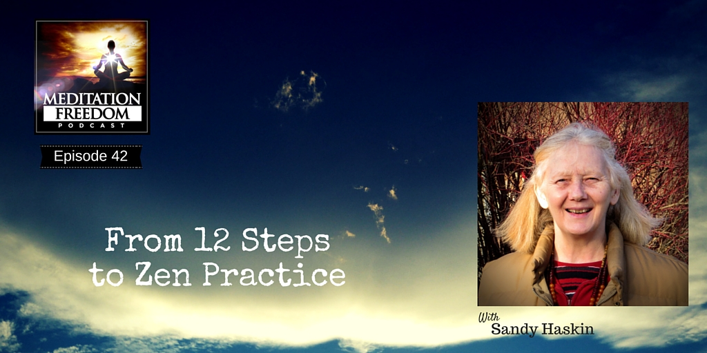 MF 42 – A Lifelong Zen Meditation Practice and Perspective with Sandy Haskin